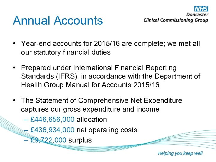 Annual Accounts • Year-end accounts for 2015/16 are complete; we met all our statutory