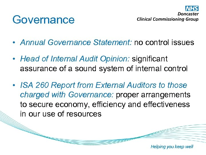 Governance • Annual Governance Statement: no control issues • Head of Internal Audit Opinion: