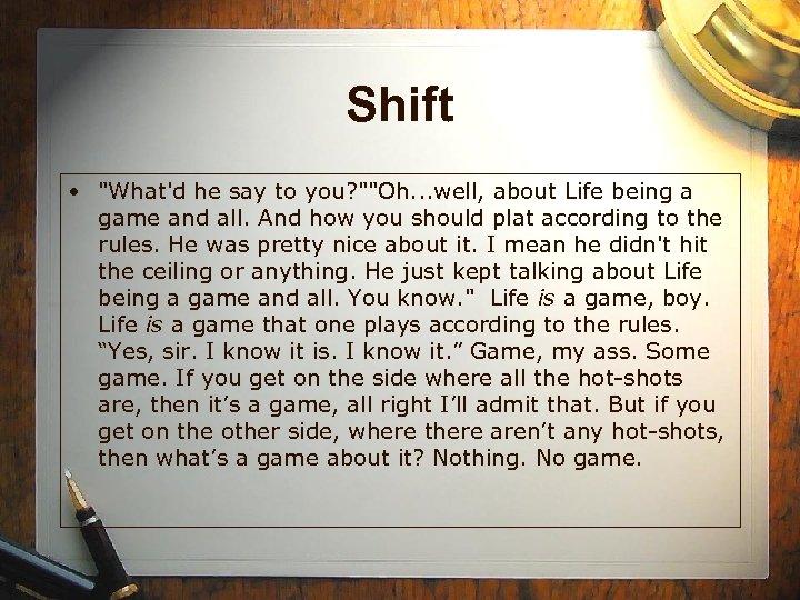 Shift •