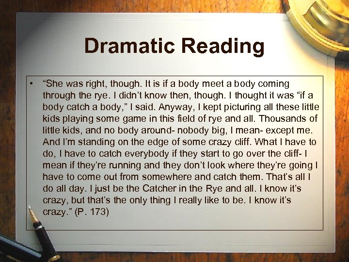 "Dramatic Reading • ""She was right, though. It is if a body meet a"