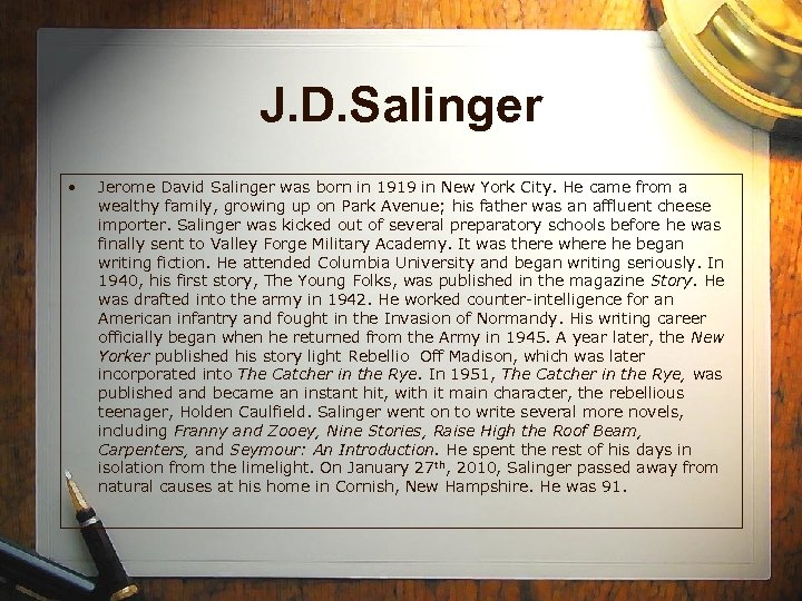 J. D. Salinger • Jerome David Salinger was born in 1919 in New York