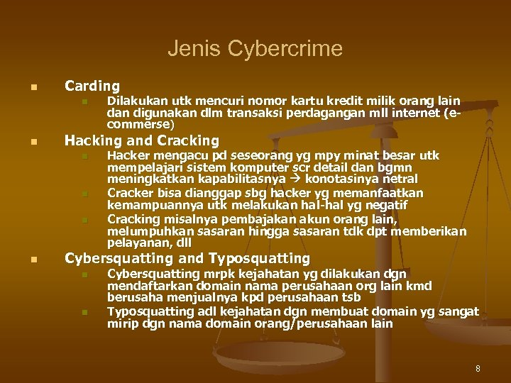 Jenis Cybercrime n Carding n n Hacking and Cracking n n Dilakukan utk mencuri