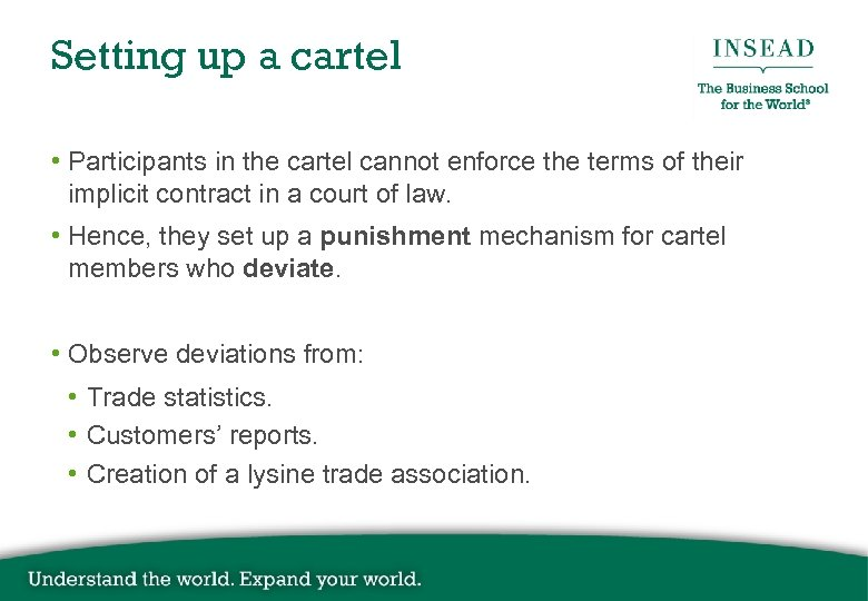 Setting up a cartel • Participants in the cartel cannot enforce the terms of