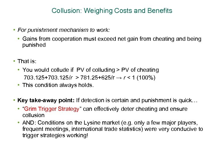 Collusion: Weighing Costs and Benefits • For punishment mechanism to work: • Gains from