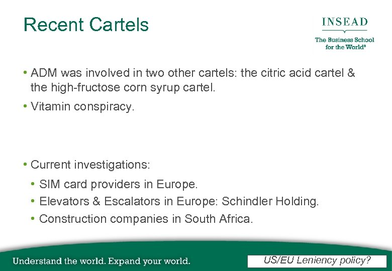 Recent Cartels • ADM was involved in two other cartels: the citric acid cartel
