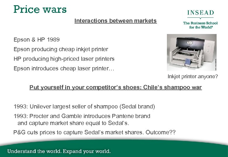Price wars Interactions between markets Epson & HP 1989 Epson producing cheap inkjet printer