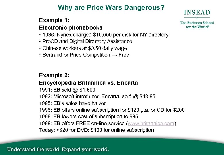 Why are Price Wars Dangerous? Example 1: Electronic phonebooks • 1986: Nynex charged $10,