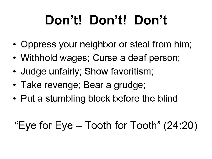 Don't! Don't • • • Oppress your neighbor or steal from him; Withhold wages;