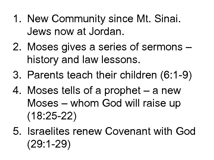 1. New Community since Mt. Sinai. Jews now at Jordan. 2. Moses gives a