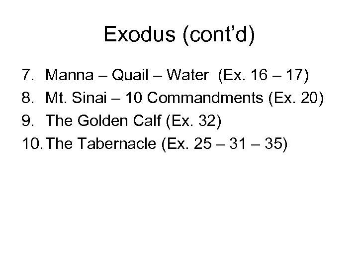 Exodus (cont'd) 7. Manna – Quail – Water (Ex. 16 – 17) 8. Mt.