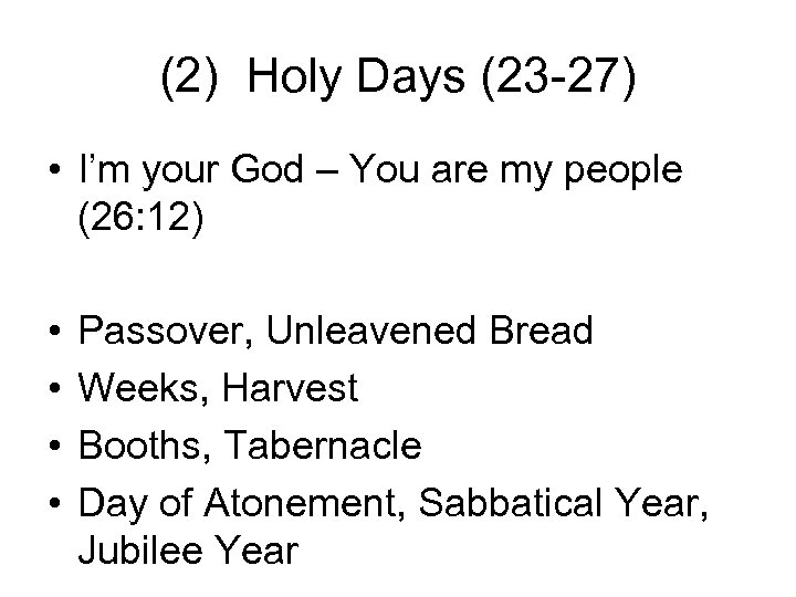 (2) Holy Days (23 -27) • I'm your God – You are my people