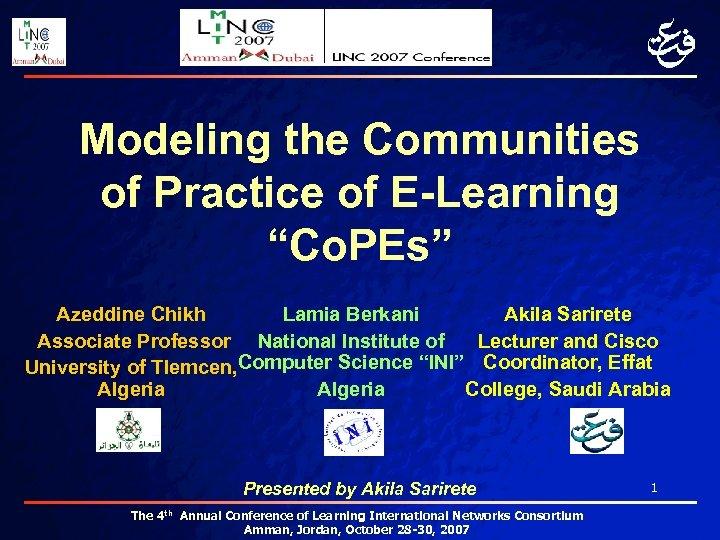 "Modeling the Communities of Practice of E-Learning ""Co. PEs"" Azeddine Chikh Lamia Berkani Akila"