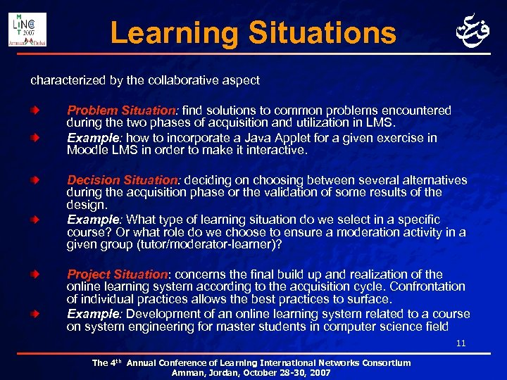 Learning Situations characterized by the collaborative aspect Problem Situation: find solutions to common problems