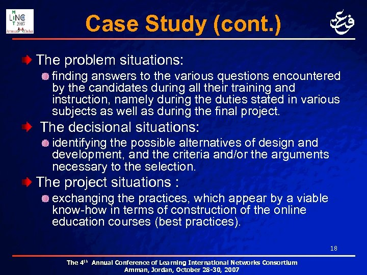 Case Study (cont. ) The problem situations: finding answers to the various questions encountered