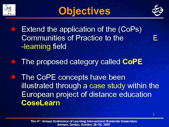 Objectives Extend the application of the (Co. Ps) Communities of Practice to the -learning