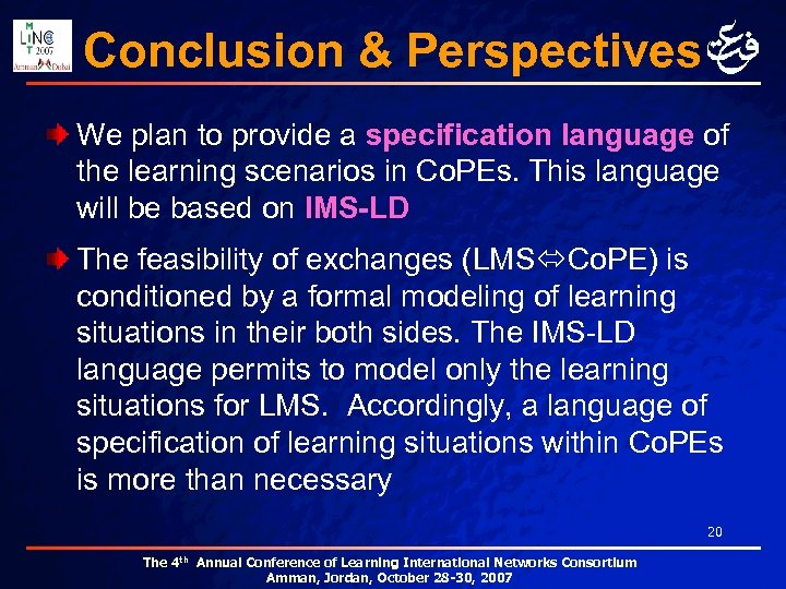 Conclusion & Perspectives We plan to provide a specification language of the learning scenarios