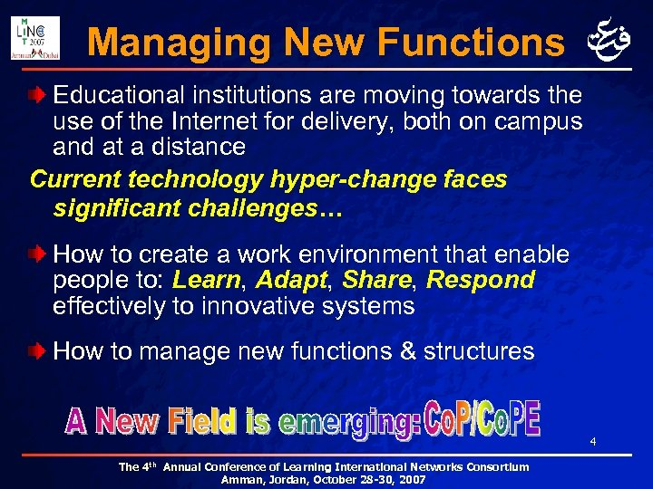 Managing New Functions Educational institutions are moving towards the use of the Internet for