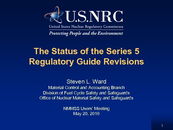 The Status of the Series 5 Regulatory Guide Revisions Steven L. Ward Material Control