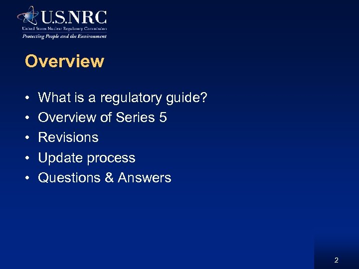 Overview • • • What is a regulatory guide? Overview of Series 5 Revisions