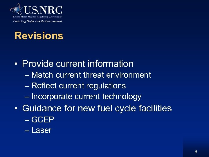 Revisions • Provide current information – Match current threat environment – Reflect current regulations