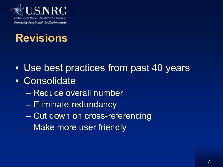 Revisions • Use best practices from past 40 years • Consolidate – Reduce overall