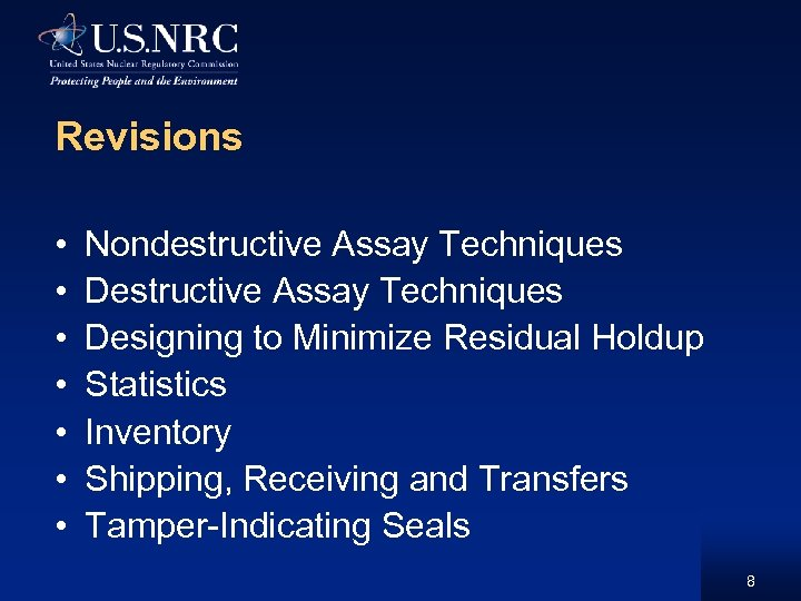 Revisions • • Nondestructive Assay Techniques Designing to Minimize Residual Holdup Statistics Inventory Shipping,
