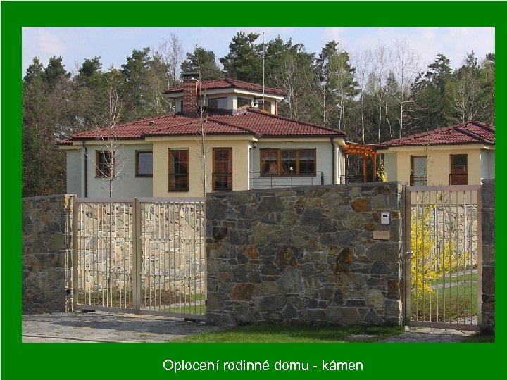 Oplocení rodinné domu - kámen