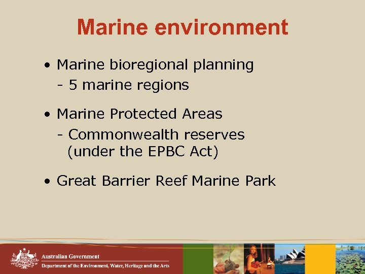 Marine environment • Marine bioregional planning - 5 marine regions • Marine Protected Areas