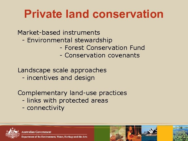 Private land conservation Market-based instruments - Environmental stewardship - Forest Conservation Fund - Conservation