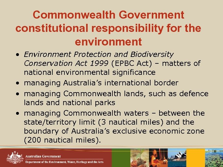 Commonwealth Government constitutional responsibility for the environment • Environment Protection and Biodiversity Conservation Act