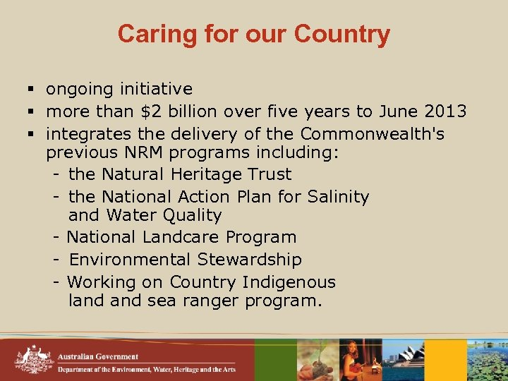 Caring for our Country § ongoing initiative § more than $2 billion over five