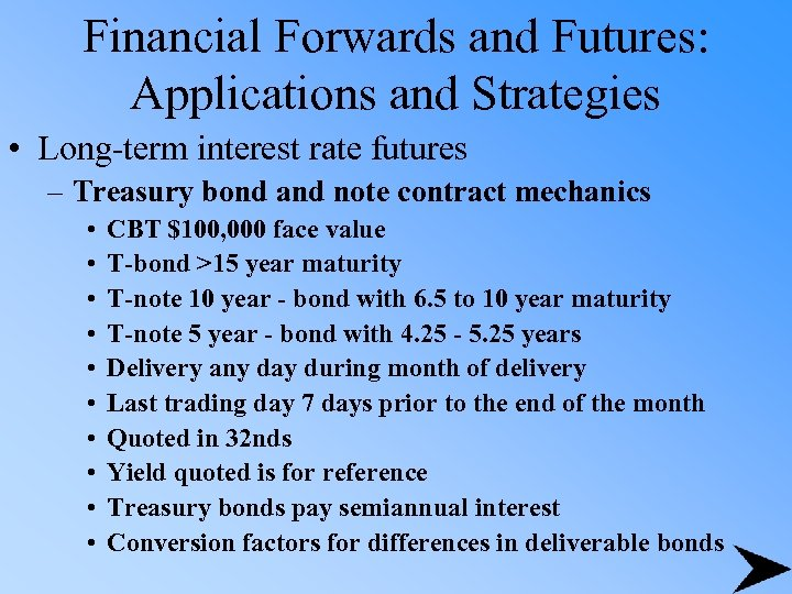 Financial Forwards and Futures: Applications and Strategies • Long-term interest rate futures – Treasury