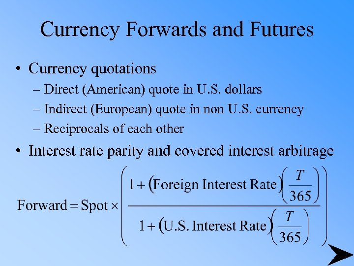 Currency Forwards and Futures • Currency quotations – Direct (American) quote in U. S.