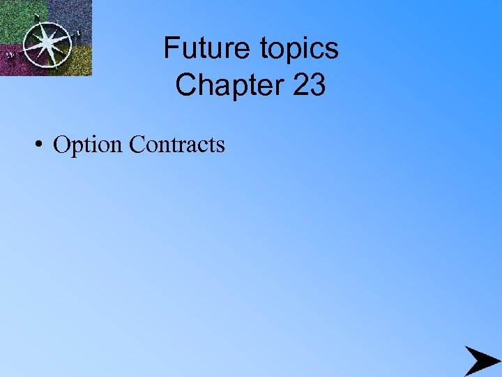 Future topics Chapter 23 • Option Contracts