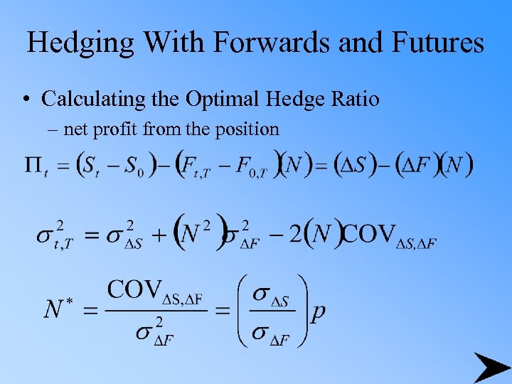 Hedging With Forwards and Futures • Calculating the Optimal Hedge Ratio – net profit