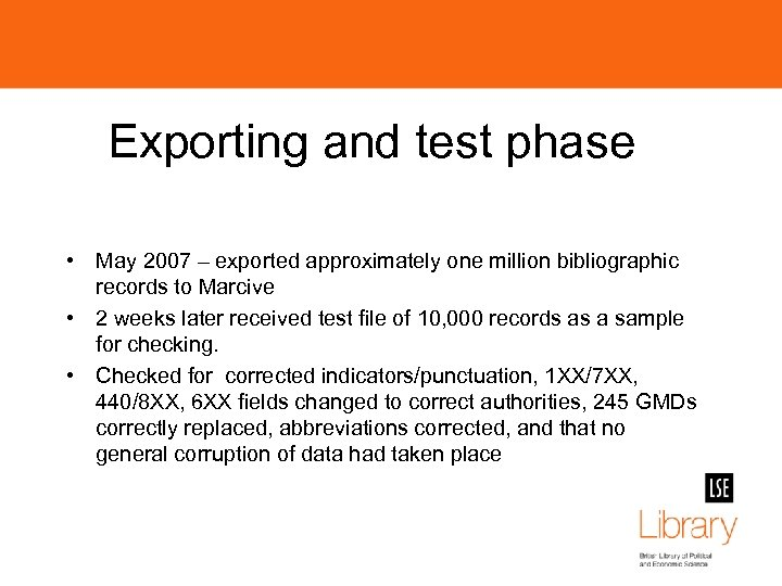 Exporting and test phase • May 2007 – exported approximately one million bibliographic records