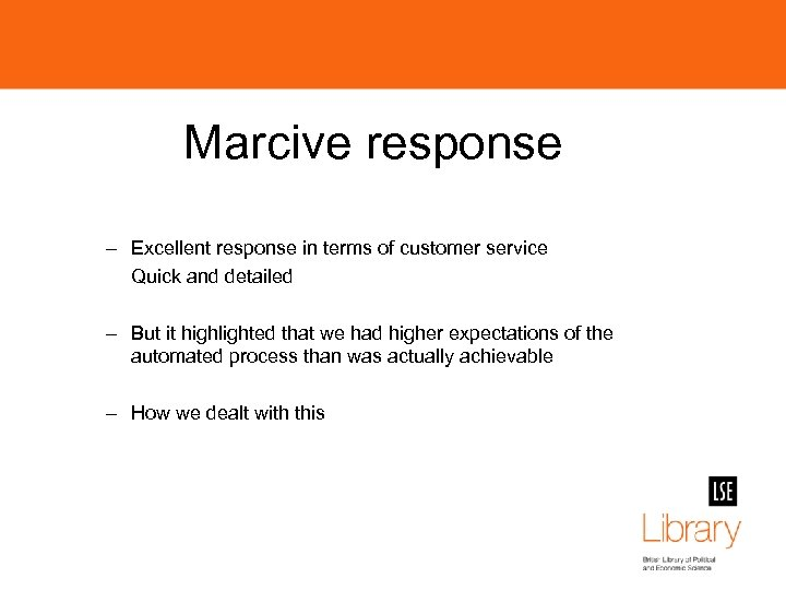 Marcive response – Excellent response in terms of customer service Quick and detailed –