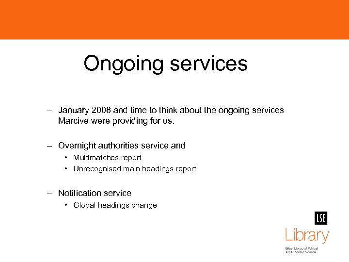 Ongoing services – January 2008 and time to think about the ongoing services Marcive