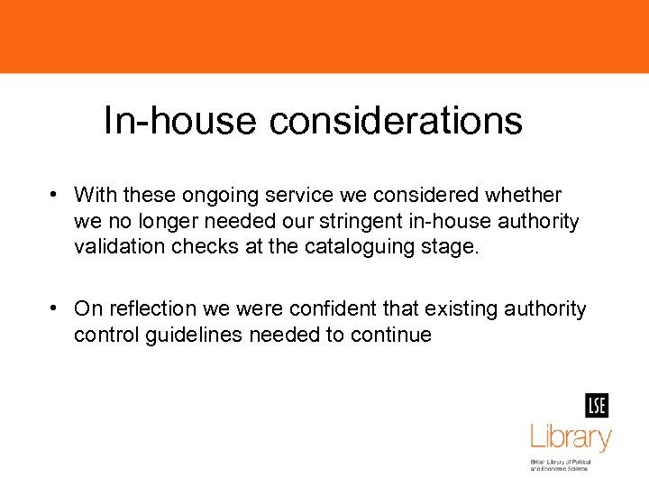 In-house considerations • With these ongoing service we considered whether we no longer needed