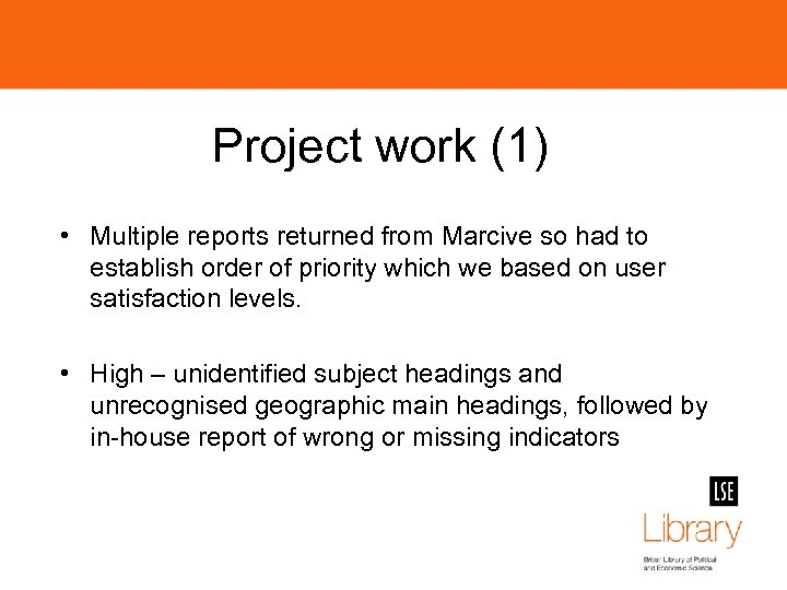 Project work (1) • Multiple reports returned from Marcive so had to establish order