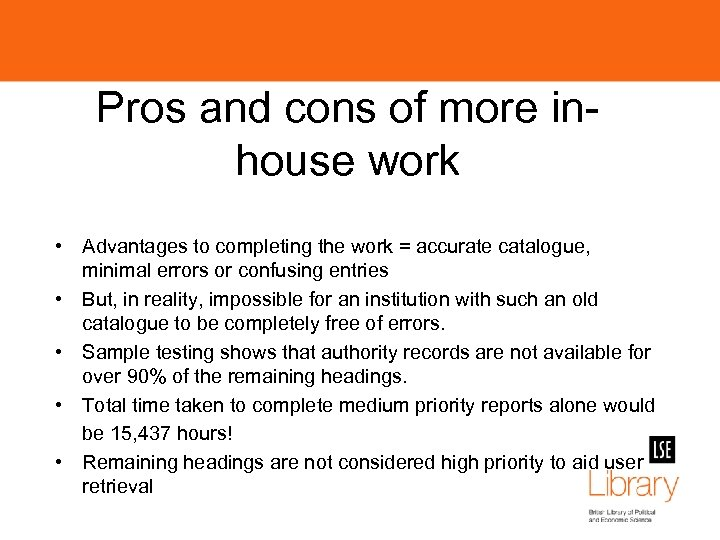 Pros and cons of more inhouse work • Advantages to completing the work =