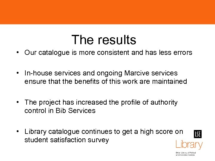 The results • Our catalogue is more consistent and has less errors • In-house