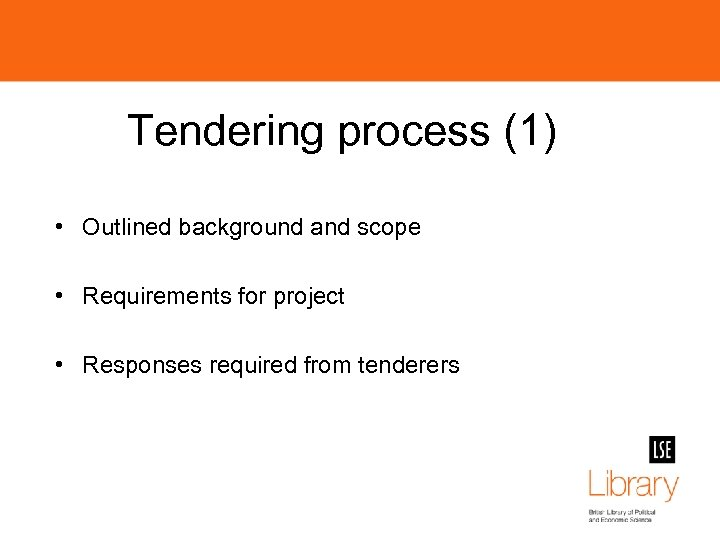 Tendering process (1) • Outlined background and scope • Requirements for project • Responses