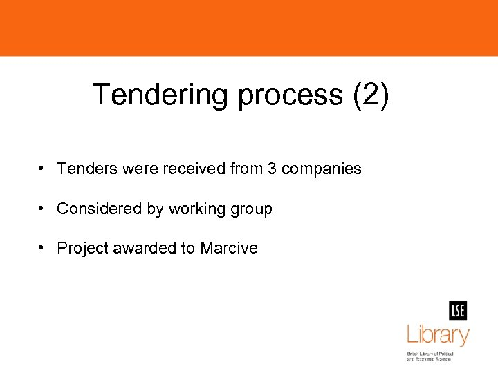 Tendering process (2) • Tenders were received from 3 companies • Considered by working