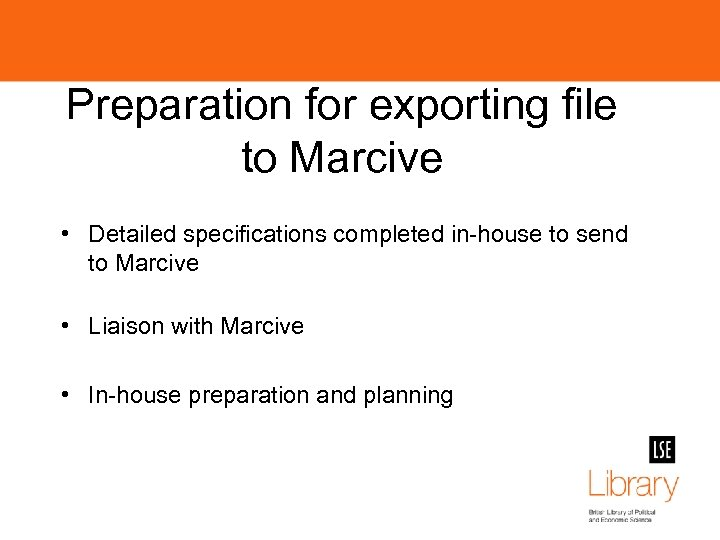Preparation for exporting file to Marcive • Detailed specifications completed in-house to send to