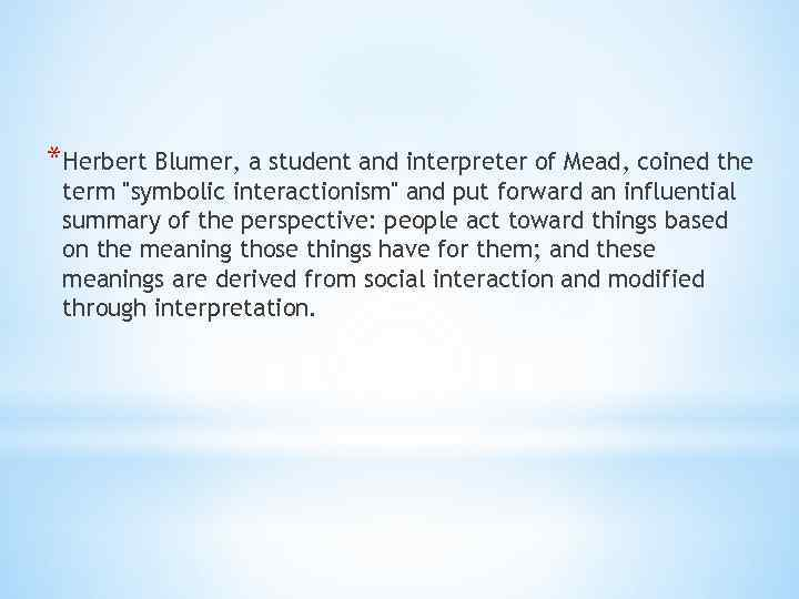 Symbolic Interactionism Is Trend In Sociology