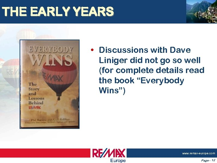 THE EARLY YEARS • Discussions with Dave Liniger did not go so well (for