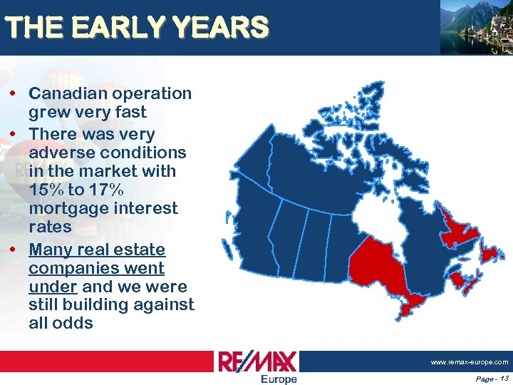 THE EARLY YEARS • Canadian operation grew very fast • There was very adverse