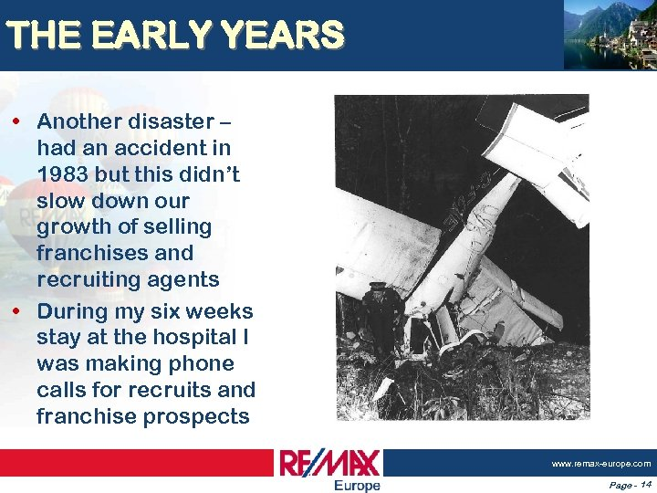 THE EARLY YEARS • Another disaster – had an accident in 1983 but this