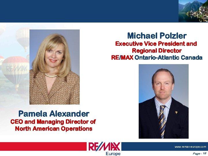 Michael Polzler Executive Vice President and Regional Director RE/MAX Ontario-Atlantic Canada Pamela Alexander CEO